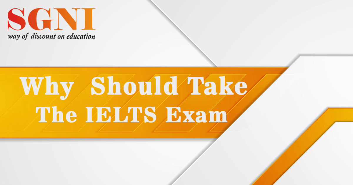 5 Top Reasons Why You Should Take The IELTS Exam