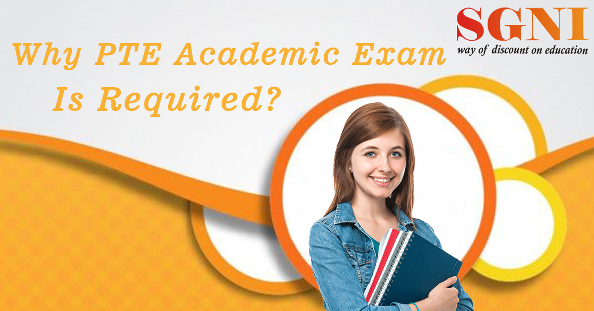 Why PTE Academic Exam Is Required